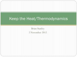 Keep the Heat/Thermodynamics