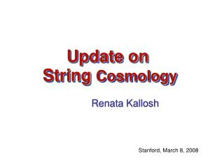 Update on  String  Cosmology