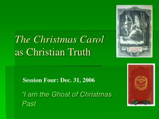 The Christmas Carol         as Christian Truth