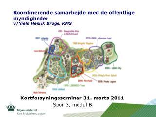Koordinerende samarbejde med de offentlige myndigheder v/ Niels Henrik Broge, KMS