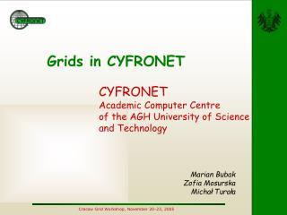 Grids in CYFRONET