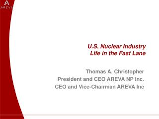 U.S. Nuclear Industry Life in the Fast Lane