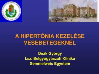 A HIPERTÓNIA KEZELÉSE VESEBETEGEKNÉL