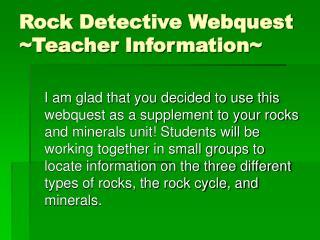 Rock Detective Webquest ~Teacher Information~