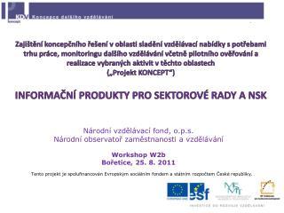 Národní vzdělávací fond, o.p.s. Národní observatoř zaměstnanosti a vzdělávání Workshop W2b