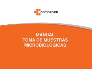 MANUAL  TOMA DE MUESTRAS  MICROBIOLÓGICAS