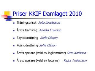 Priser KKIF Damlaget 2010
