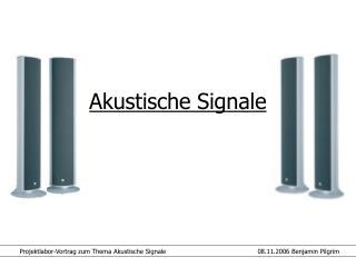 Akustische Signale