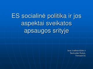 ES s ocialinė politik a ir jos aspektai sveikatos apsaugos srityje