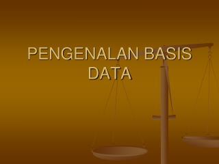 PENGENALAN BASIS DATA