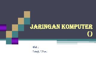 JARINGAN KOMPUTER ()