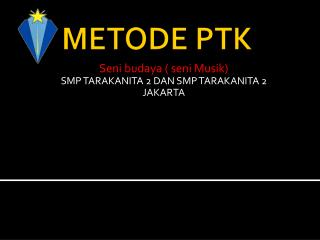 METODE PTK