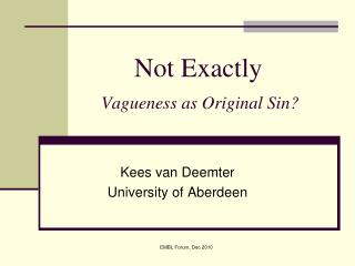 Not Exactly Vagueness as Original Sin?