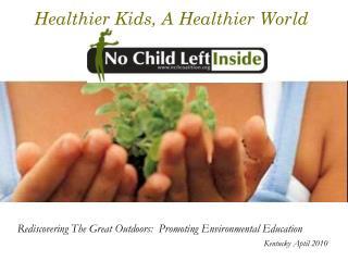 Healthier Kids, A Healthier World