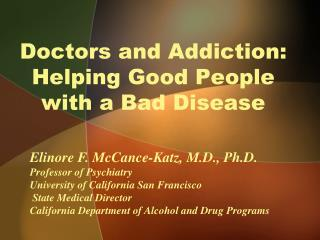 Doctors and Addiction: Helping Good People with a Bad Disease