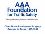 Older Driver Involvement in Injury Crashes in Texas, 1975-1999