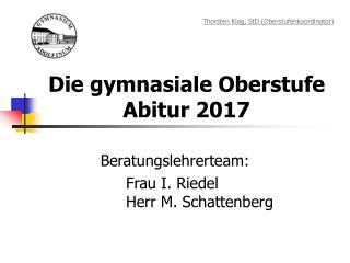 Die gymnasiale Oberstufe  Abitur 2017