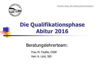 Die Qualifikationsphase  Abitur 2016