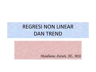 REGRESI NON LINEAR  DAN TREND