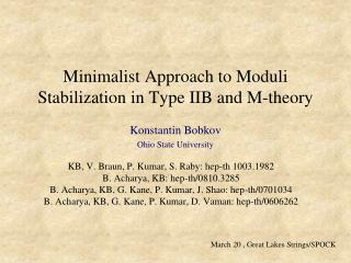 Minimalist Approach to Moduli Stabilization in Type IIB and M-theory