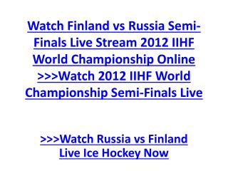 Watch Finland vs Russia Semi-Finals Live Stream 2012 IIHF Wo
