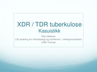 XDR / TDR  tuberkulose Kasuistikk