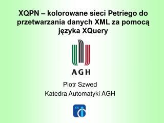XQPN – kolorowane sieci Petriego do przetwarzania danych XML za pomocą języka XQuery