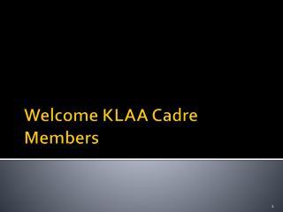 Welcome KLAA Cadre Members