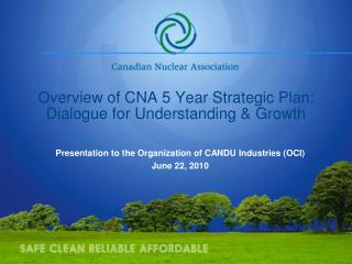 Overview of CNA 5 Year  Strategic  Plan: Dialogue for Understanding & Growth