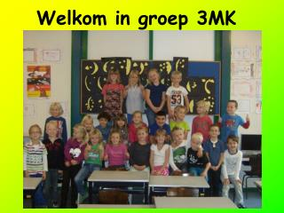 Welkom in groep 3MK