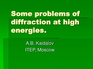 Some problems of diffraction at high energies.
