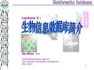 Lecture 2 : He Miao PhD lsshem@mail.sysu Sun Yat-sen University, Guangzhou Mar. 2011