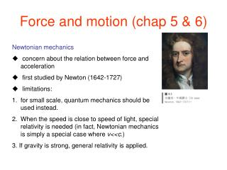 Force and motion (chap 5 & 6)