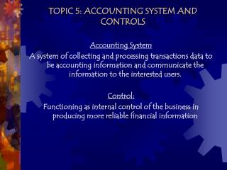 TOPIC 5: ACCOUNTING SYSTEM AND CONTROLS