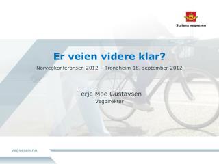 Er veien videre klar? Norvegkonferansen 2012 – Trondheim 18. september 2012