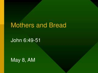 Mothers and Bread