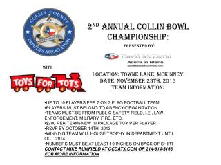 2 nd  annual Collin bowl Championship: