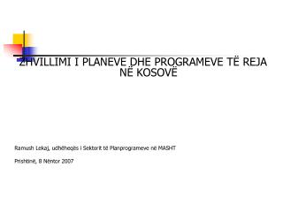 ZHVILLIMI I PLANEVE DHE PROGRAMEVE T� REJA N� KOSOV�