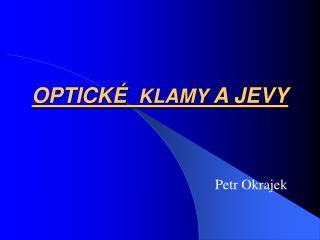 OPTICKÉ   KLAMY  A JEVY