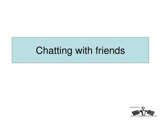 Chatting with friends
