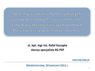 st. kpt. mgr inż. Rafał Szczypta starszy specjalista KG PSP