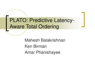 PLATO: Predictive Latency-Aware Total Ordering
