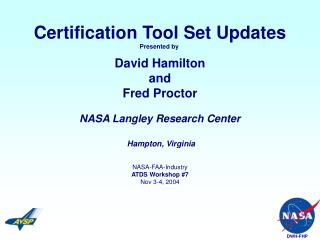 Certification Tool Set Updates Presented by  David Hamilton and Fred Proctor