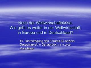 10. Jahrestagung des Forums für soziale        Gerechtigkeit in Osnabrück,  13.11.2009.