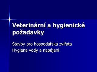 Veterinární a hygienické požadavky