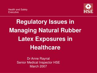 Regulatory Issues in Managing Natural Rubber Latex Exposures in Healthcare