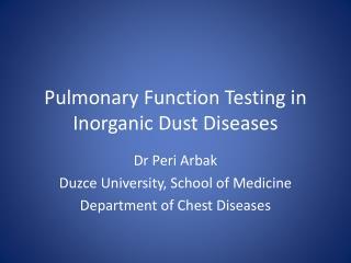 Pulmonary Function Testing  in  Inorganic Dust Diseases