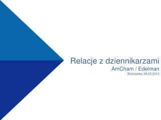 Relacje z dziennikarzami AmCham / Edelman Warszawa, 08.03.2013