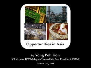 by  Yong Poh Kon Chairman, ICC Malaysia/Immediate Past President, FMM