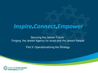Securing the Jewish Future:  Forging  the Jewish Agency for Israel and the Jewish People